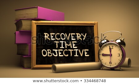 Recovery Time Objective - Chalkboard with Inspirational Quote. Stock photo © tashatuvango