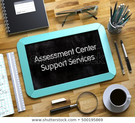 assessment center support services on small chalkboard 3d stock photo © tashatuvango