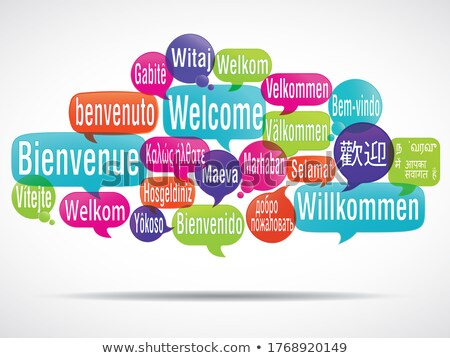 Speech Bubble - Welcome in different languages Stock photo © kbuntu