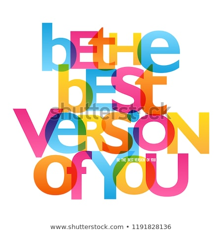 Be the best version of you stock photo © maxmitzu