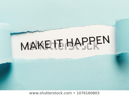 Make it happen Torn Paper Stock photo © ivelin