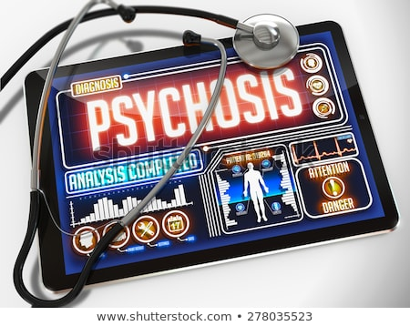 Psychosis on the Display of Medical Tablet. Stock photo © tashatuvango