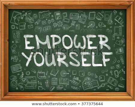 Empower Yourself - Hand Drawn on Green Chalkboard. Stock photo © tashatuvango