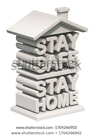 Text STAY SAFE STAY HOME in shape of house 3D Stock photo © djmilic