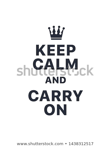 keep calm and carry on Stock photo © experimental