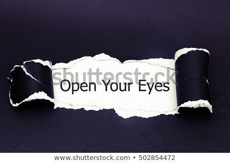 Open Your Eyes Torn Paper Stock photo © ivelin
