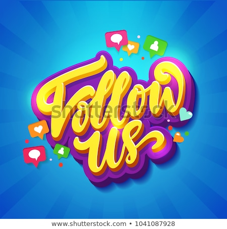 Follow Us Speech Bubble stock photo © kbuntu
