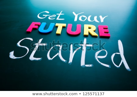 Get your future started concept Stock photo © Ansonstock