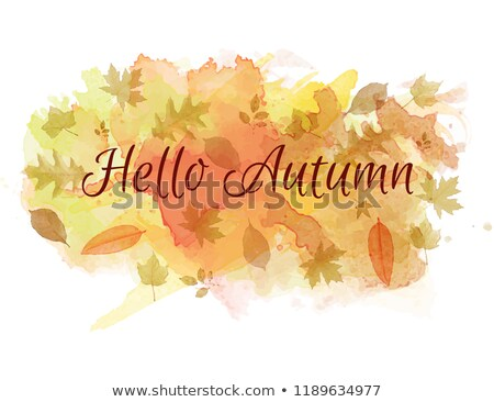 Hello autumn slogan on watercolor background with leaves Stock photo © balasoiu