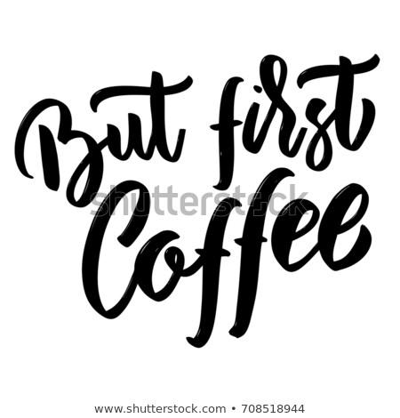 Első kávé fehér kézírás izolált terv Stock fotó © MarySan