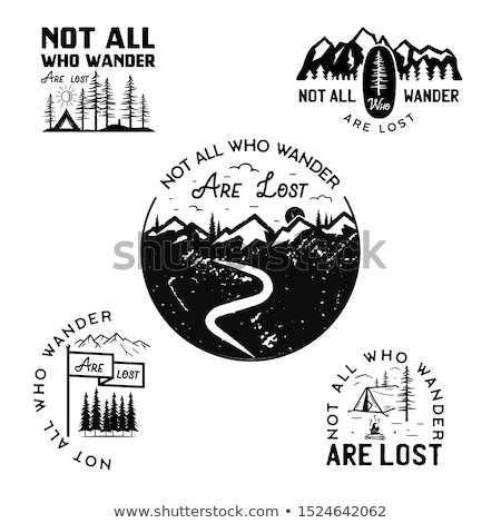 not all who wander are lost stock photo © mikemcd