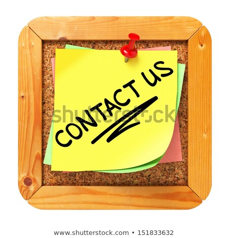 contact us yellow sticker on bulletin stock photo © tashatuvango
