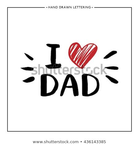 sevmek · baba · mutlu · babalar · günü · tebrik · adam · mutlu - stok fotoğraf © maxmitzu