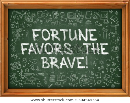 Fortune Favors the Brave - Hand Drawn on Green Chalkboard. Stock photo © tashatuvango