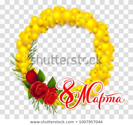 March 8 text translation from Russian. Yellow mimosa flower wreath Stock photo © orensila