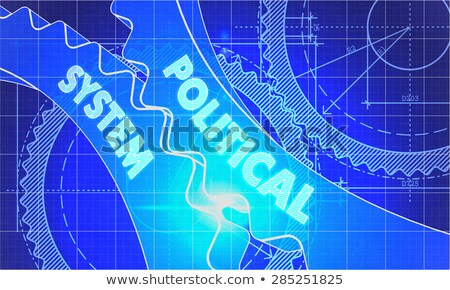 Political System on the Cogwheels. Blueprint Style. Stock photo © tashatuvango
