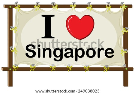 A signage showing the love of Singapore Stock photo © colematt