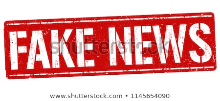 red stamp on a white background   fake news stock photo © zerbor