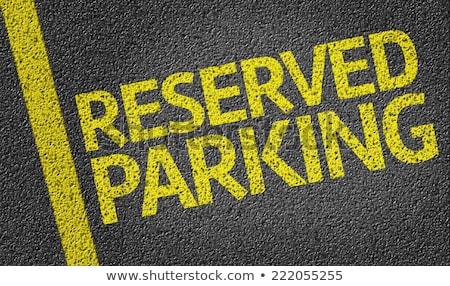 Reserved parking space lot Stock photo © stevanovicigor