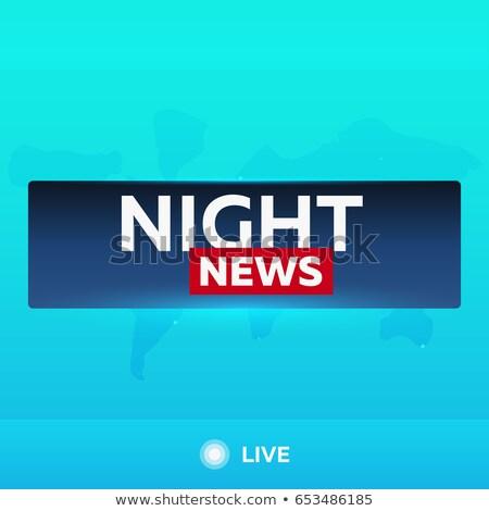 mass media night news breaking news banner live television studio tv show stock photo © leo_edition