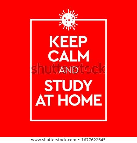 Keep calm and educate yourself Stock photo © Bratovanov