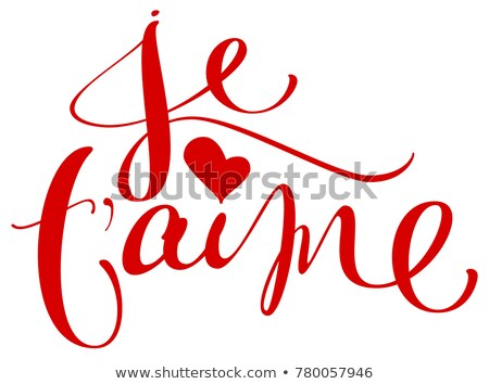 Je t aime translation from french language I love you handwritten calligraphy text for day of saint  Stock photo © orensila