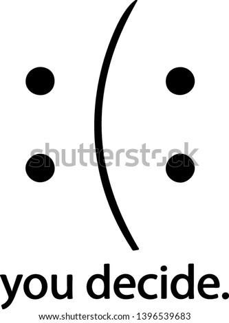 Happy Or Sad You Decide Concept Stock photo © ivelin