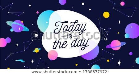 Bugün gün motivasyon afiş konuşma balonu mesaj Stok fotoğraf © FoxysGraphic