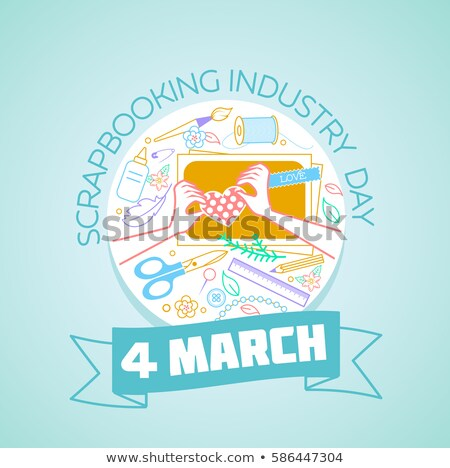 4 march international scrapbooking industry day stock photo © olena