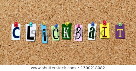 Pinned clickbait magazine letters cut out on noticeboard Stock photo © nasirkhan