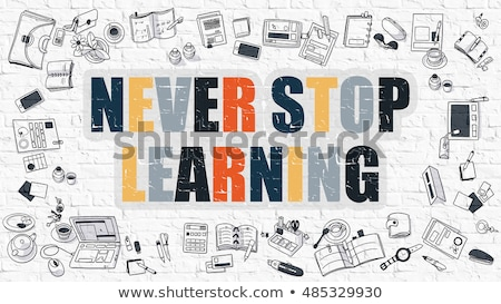Never Stop Learning in Multicolor. Doodle Design. Stock photo © tashatuvango