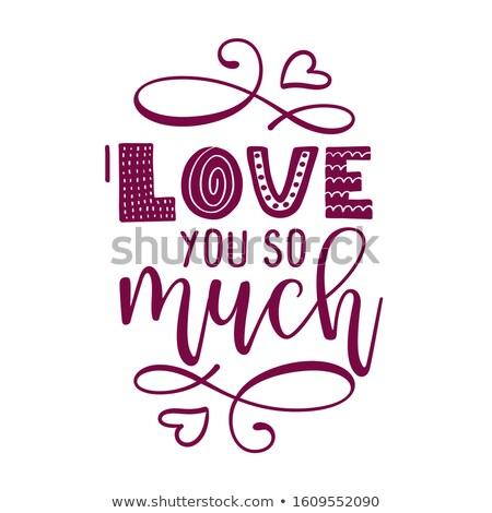I love you so much - Valentine's Day handdrawn illustration. Stock photo © Zsuskaa