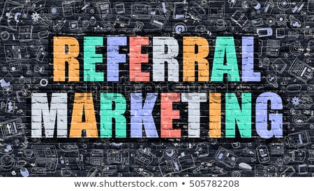 Referral Marketing Concept. Multicolor on Dark Brickwall. Stock photo © tashatuvango