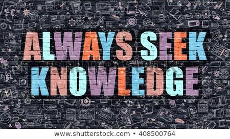 Always Seek Knowledge Concept. Multicolor on Dark Brickwall. Stock photo © tashatuvango