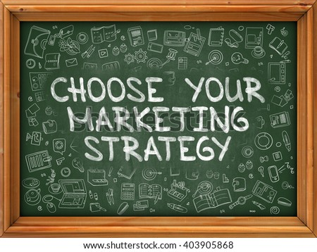 choose your marketing strategy   hand drawn on green chalkboard stock photo © tashatuvango
