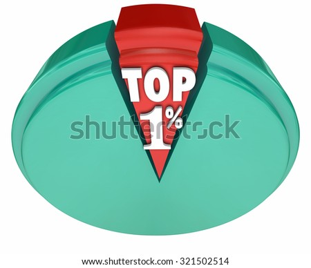 Stock photo: Top 1 One Percent Words Pie Chart Rich Wealthy Elite Upper Class