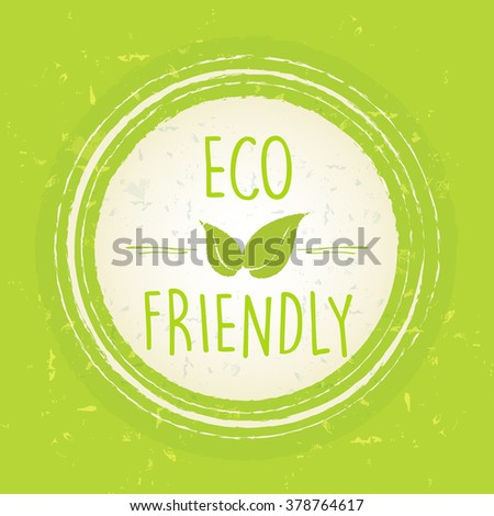 Eco Friendly With Leaf Sign In Circle Over Green Old Paper Backg Stockfoto © marinini
