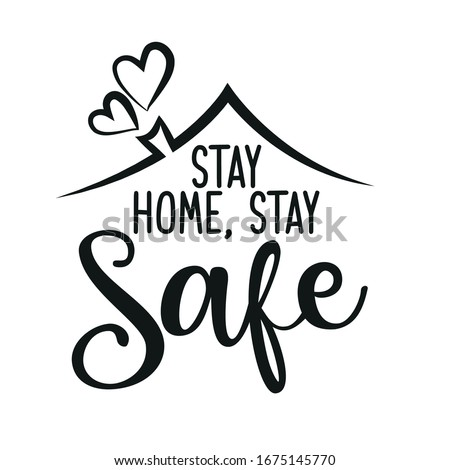 Stay home hand lettering, corona virus 2019-nCov motivation poster design with positive message. Fla Stock photo © BlueLela