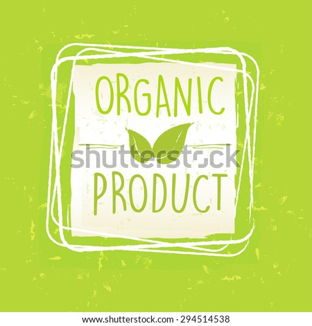 Bio Product With Leaf Sign In Frame Over Green Old Paper Backgro Stockfoto © marinini