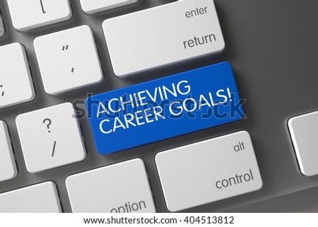 Achieving Career Goals CloseUp of Blue Keyboard Button. 3D Render. Stock photo © tashatuvango
