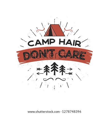 outdoors adventure badge   camp hair don t care t shirt design with tent trees sunbursts symbols stock photo © jeksongraphics