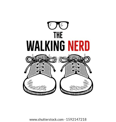 Hand drawn nerd badge design. The walking nerd funny quote with sneakers shoes and geek glasses. Mon Stock photo © JeksonGraphics