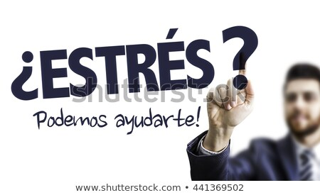 stress we can help in spanish stock photo © kbuntu