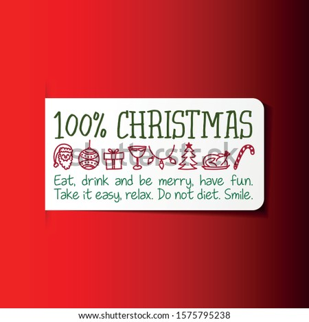 100% Christmas. Eat, drink and be merry, have fun. Take it easy, relax. Do not diet. Smile Stock photo © Zsuskaa