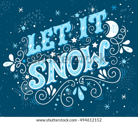 Vintage hand drawn calligraphy.Let it snow quote with snowflakes. Hand drawn lettering Christmas, ne Stock photo © JeksonGraphics