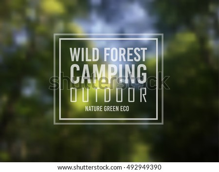 Wild Forest Nature Camping Typo Motivational text over a blurred forest  Stock photo © DavidArts