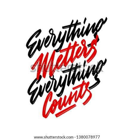 Everything matters, everything counts, hand lettering typography modern design Stock photo © BlueLela