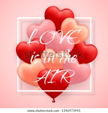 Stock photo: Love is in he Air, Happy Valentines Day, red, pink and orange balloon in form of heart with ribbon.