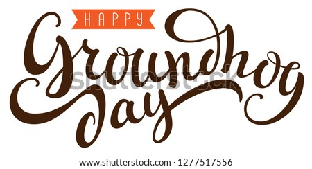 Happy Groundhog Day ornate lettering text greeting card. Groundhog wake up, sings song and casts off Stock photo © orensila
