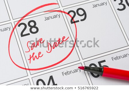 Save the Date written on a calendar - January 28 Stock photo © Zerbor